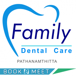 Family dental care ,Pathanamthitta,Endodontics,Oral and maxillofacial surgery,Orthodontics,Periodontics,Implantology,Prosthodontics,General dentistry
